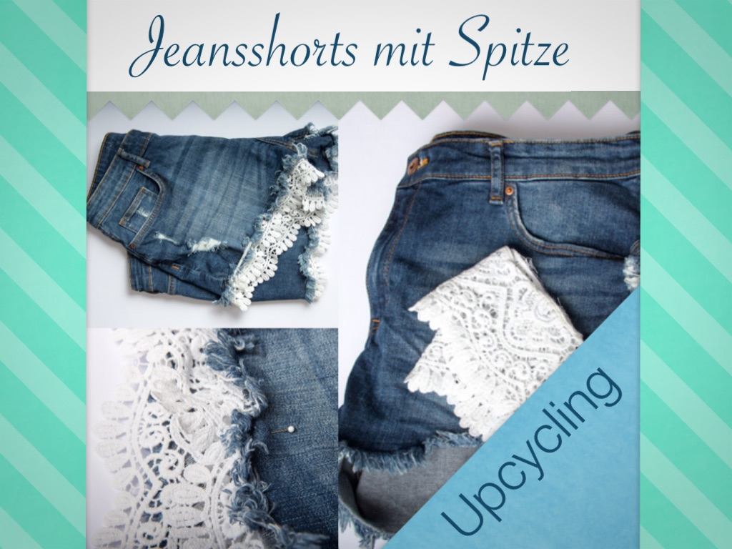 upcycling jeansshorts mit spitze meine kreative seite. Black Bedroom Furniture Sets. Home Design Ideas